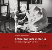 Käthe Kollwitz in Berlin