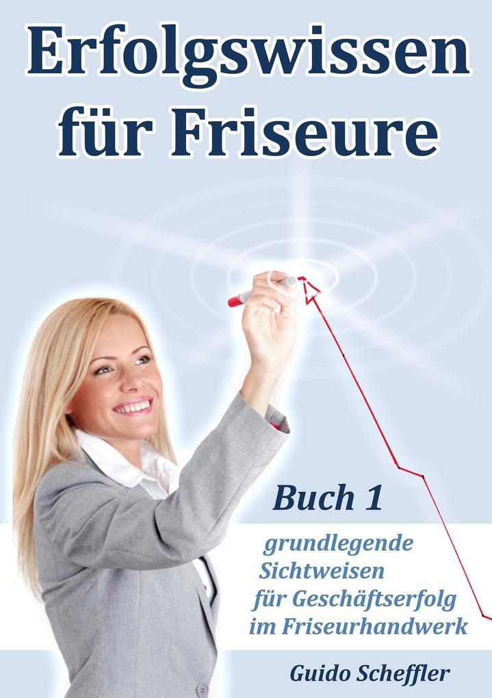 Erfolgswissen für Friseure Buch 1 als Buch von ...