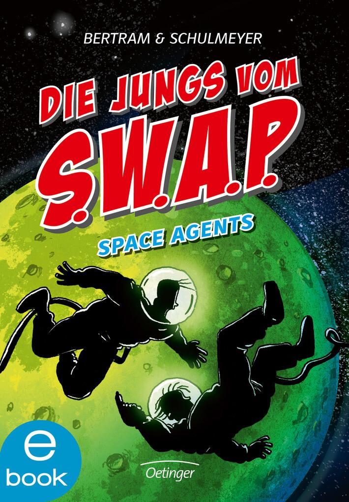 Die Jungs vom S.W.A.P. Space Agents als eBook
