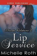 Lip Service [Private Relations 2] (Siren Publishing Classic)