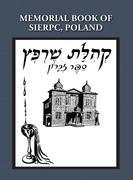 Memorial (Yizkor) Book of the Community of Sierpc, Poland - Translation of Kehilat Sierpc; Sefer Zikaron