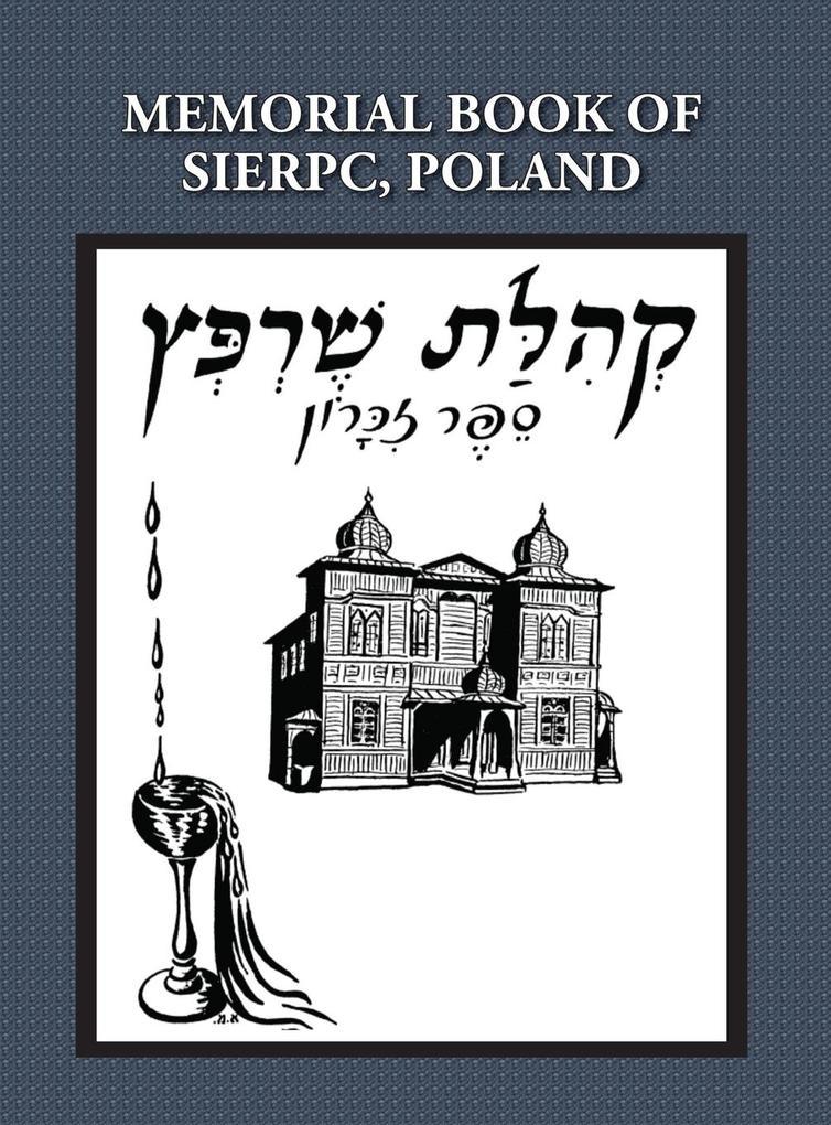 Memorial (Yizkor) Book of the Community of Sier...