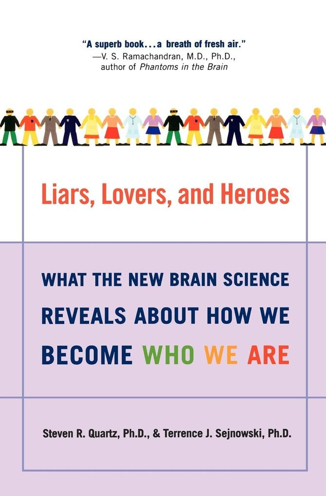 Liars, Lovers, and Heroes: What the New Brain Science Reveals about How We Become Who We Are als Taschenbuch