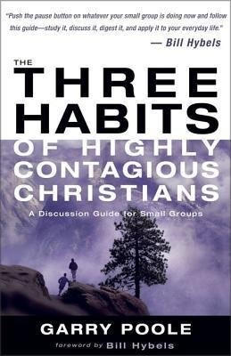 The Three Habits of Highly Contagious Christians: A Discussion Guide for Small Groups als Taschenbuch