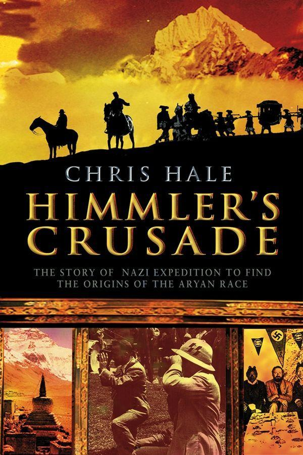 Himmler's Crusade: The Nazi Expedition to Find the Origins of the Aryan Race als Buch