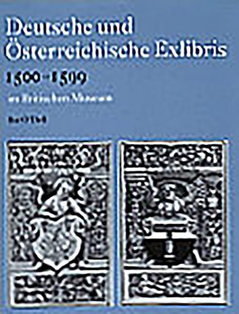 Deutsche Und Osterreichische Exlibris 1500-1599 Im Department of Prints and Drawings Im Britischen Museum als Buch
