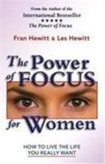 The Power of Focus for Women: How to Live the Life You Really Want