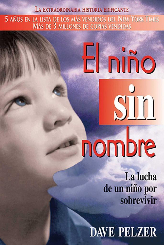 El Niño Sin Nombre: La Lucha de Un Niño Por Sobrevivir als Taschenbuch