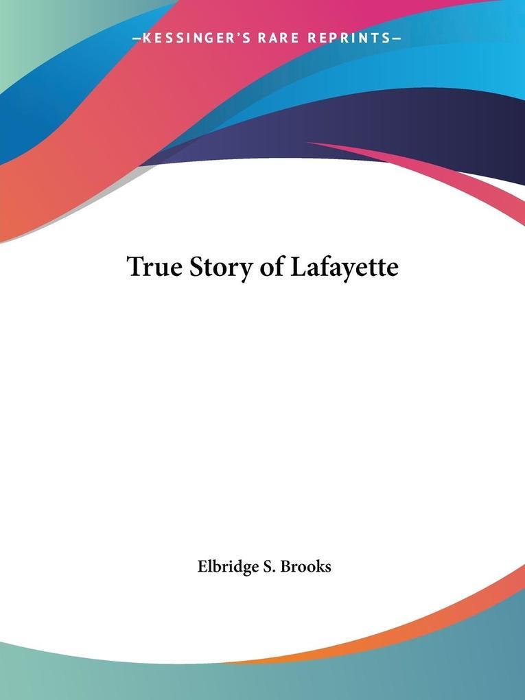 True Story of Lafayette als Taschenbuch