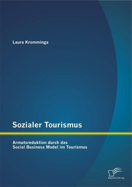 Sozialer Tourismus: Armutsreduktion durch das S...