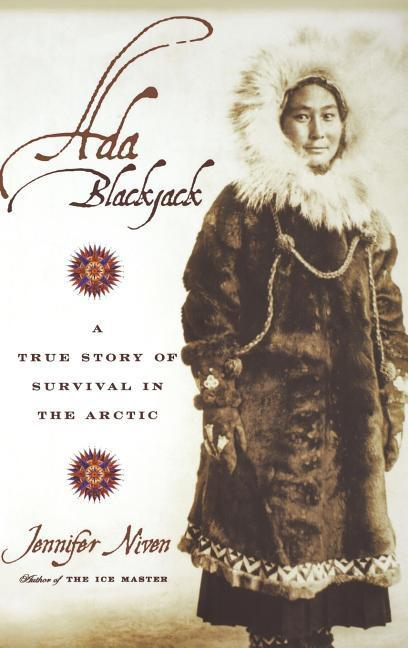 Ada Blackjack: A True Story of Survival in the Arctic als Buch