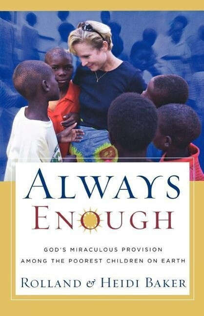 Always Enough: God's Miraculous Provision Among the Poorest Children on Earth als Taschenbuch