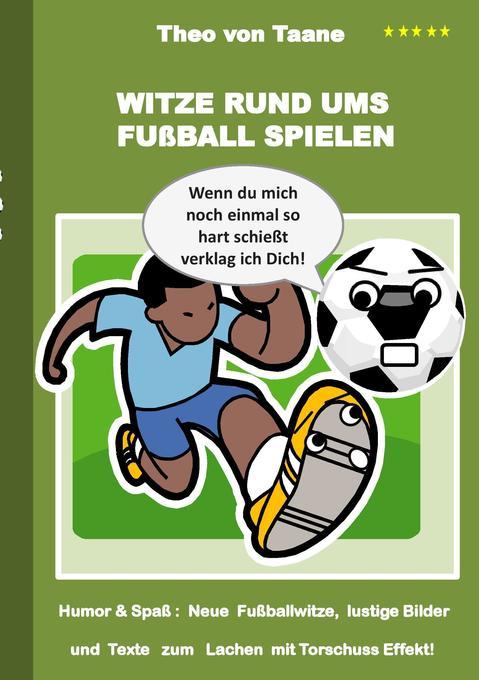 Witze rund ums Fußball spielen als Buch von The...