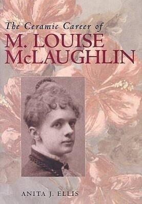 Ceramic Career Of M Louise Mclaughlin als Buch