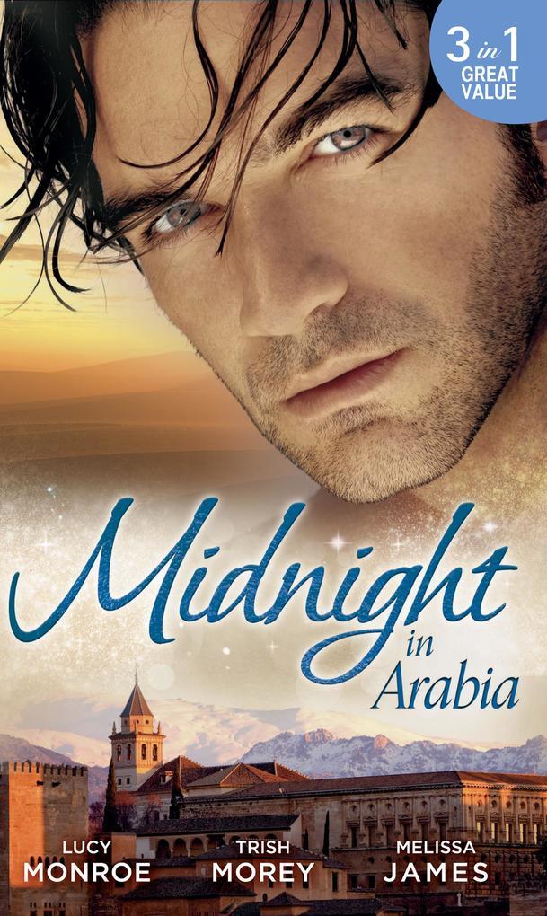 Midnight in Arabia: Heart of a Desert Warrior /...