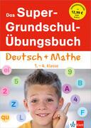 Klett Das Super-Grundschul-Übungsbuch 1. - 4. Klasse. Deutsch und Mathematik