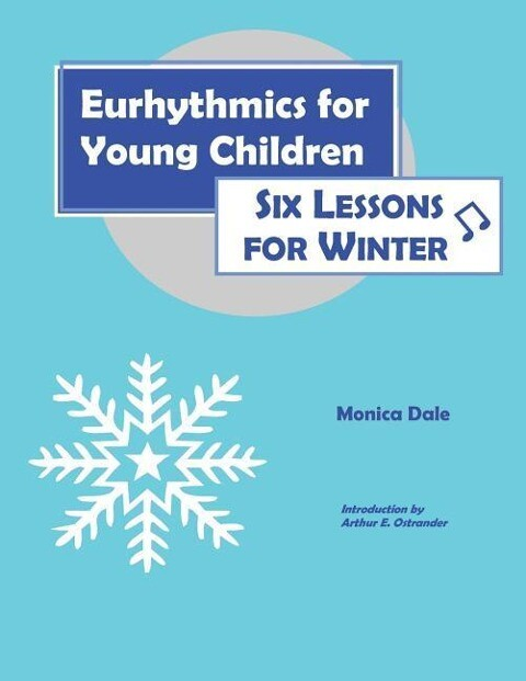 Eurhythmics for Young Children: Six Lessons for Winter als Taschenbuch