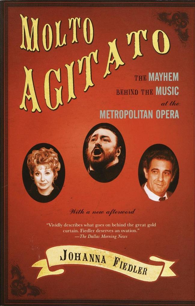 Molto Agitato: The Mayhem Behind the Music at the Metropolitan Opera als Taschenbuch
