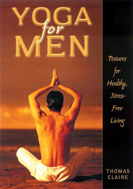 Yoga for Men: Postures for Healthy, Stress-Free Living als Taschenbuch