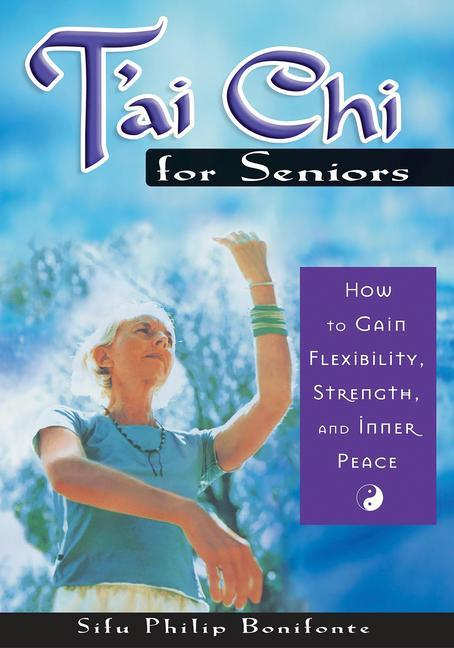 T'ai Chi for Seniors: How to Gain Flexibility, Strength, and Inner Peace als Taschenbuch