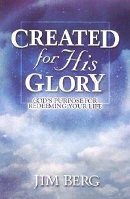 Created for His Glory: God's Purpose for Redeeming Your Life als Taschenbuch