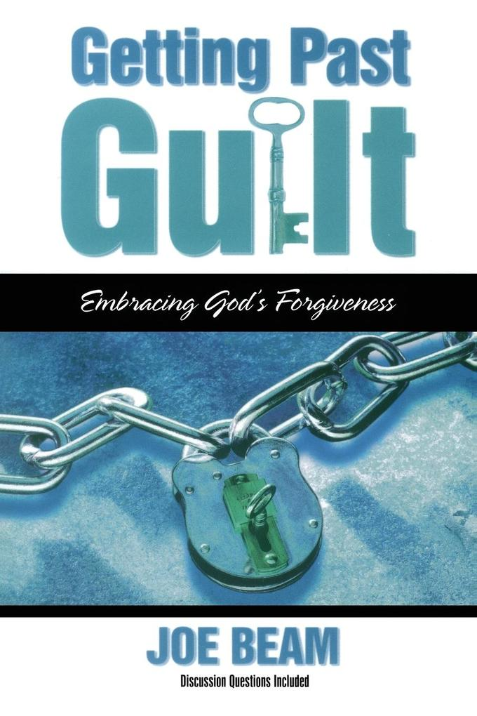 Getting Past Guilt: Embracing God's Forgiveness als Taschenbuch