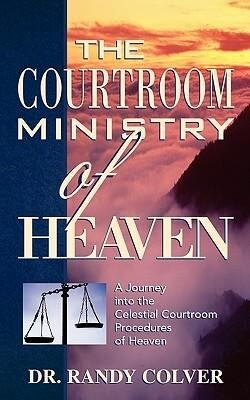 The Courtroom Ministry of Heaven als Taschenbuch