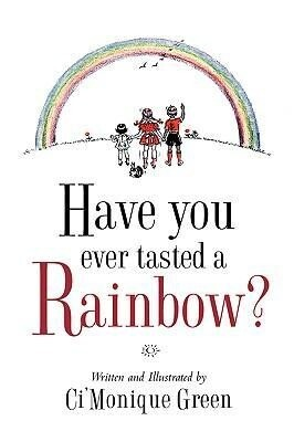 Have You Ever Tasted a Rainbow? als Buch