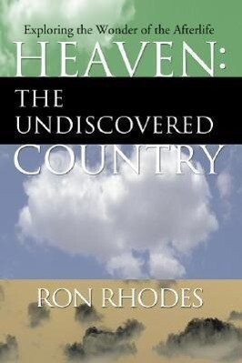 Heaven: The Undiscovered Country: Exploring the Wonder of the Afterlife als Taschenbuch