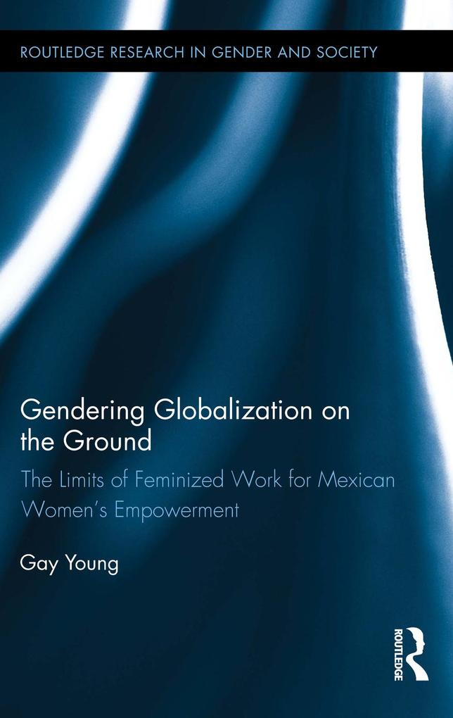 Gendering Globalization on the Ground als eBook...