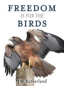Freedom Is for the Birds als eBook Download von...