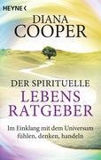 Der spirituelle Lebens-Ratgeber