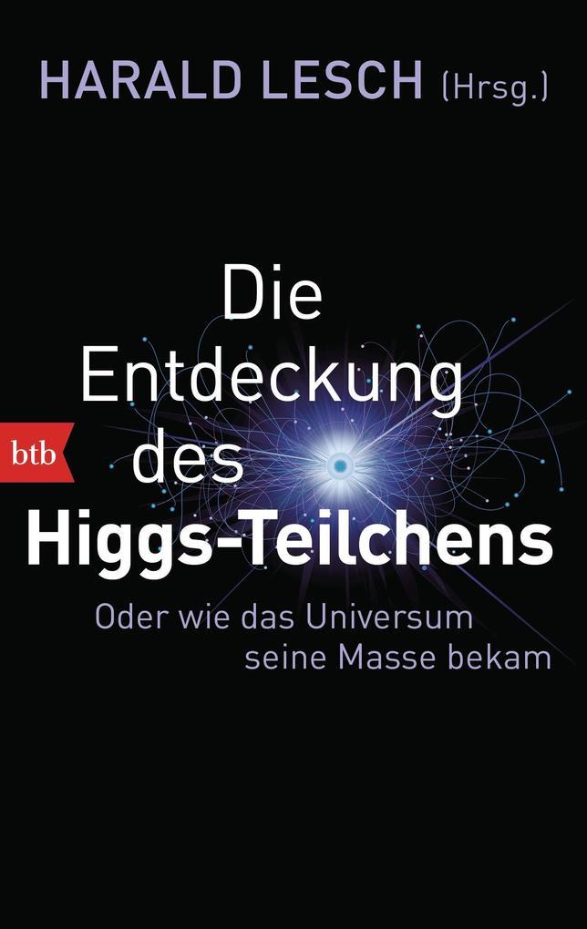 Die Entdeckung des Higgs-Teilchens als Taschenbuch