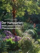 Der Hanggarten eines passionierten Pflanzensammlers