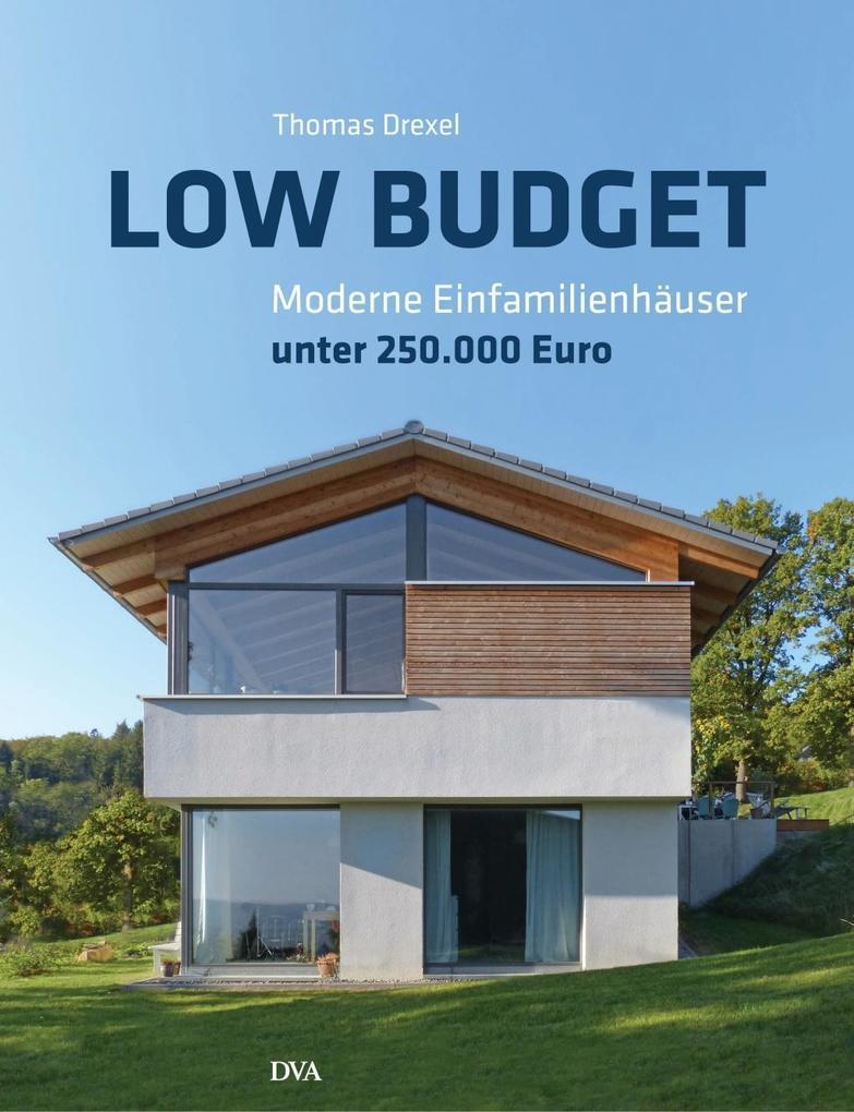 Low Budget. Moderne Einfamilienhäuser unter 250...
