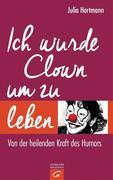 Ich wurde Clown um zu leben
