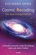 Cosmic Recoding - Die neue Energiemedizin