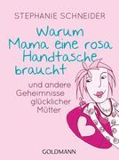 Warum Mama eine rosa Handtasche braucht