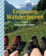 Entspannte Wandertouren in den Bayerischen Alpen