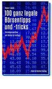 100 ganz legale Börsentipps und -tricks