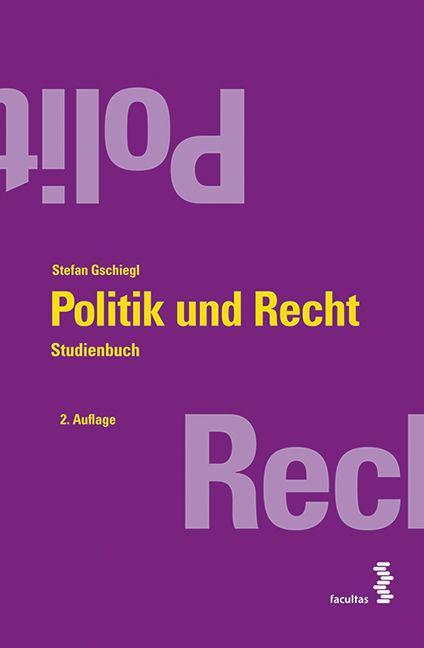 Politik und Recht als Buch von Stefan Gschiegl