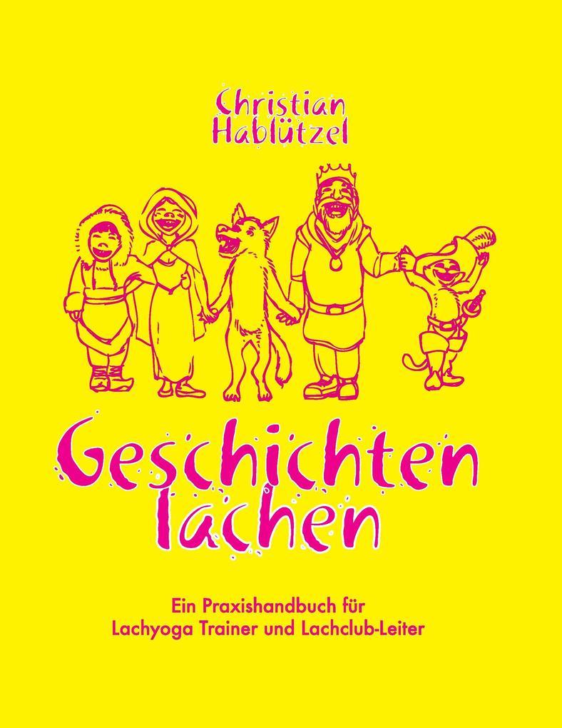 Geschichten Lachen als Buch von Christian Hablü...