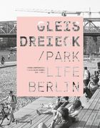 Gleisdreieck / Parklife Berlin