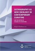 Scenography as New Ideology in Contemporary Curating: The Notion of Staging in Exhibitions