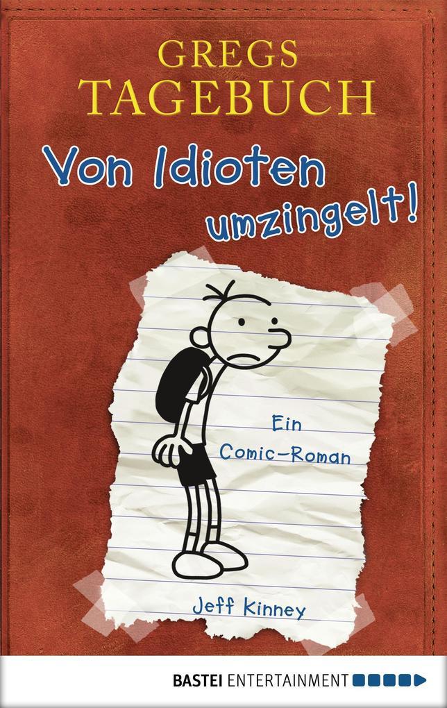 Gregs Tagebuch 01 - Von Idioten umzingelt! als eBook