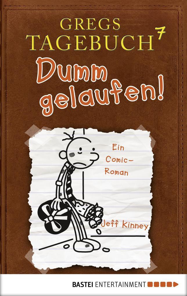 Gregs Tagebuch 7 - Dumm gelaufen! als eBook pdf
