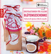 Die kreative Manufaktur - Inspirationen für kleine Blütengeschenke