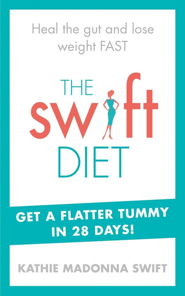The Swift Diet als eBook Download von Kathie Ma...