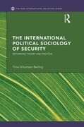 The International Political Sociology of Security: Rethinking Theory and Practice
