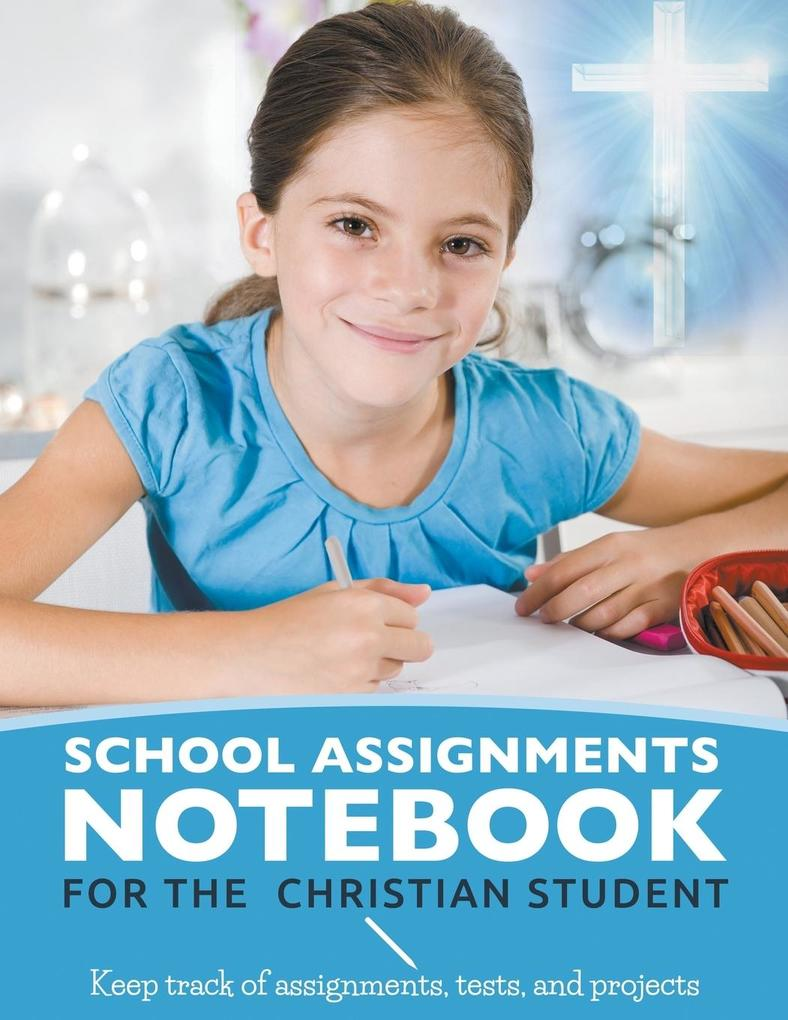 School Assignments Notebook for the Christian Student als Taschenbuch